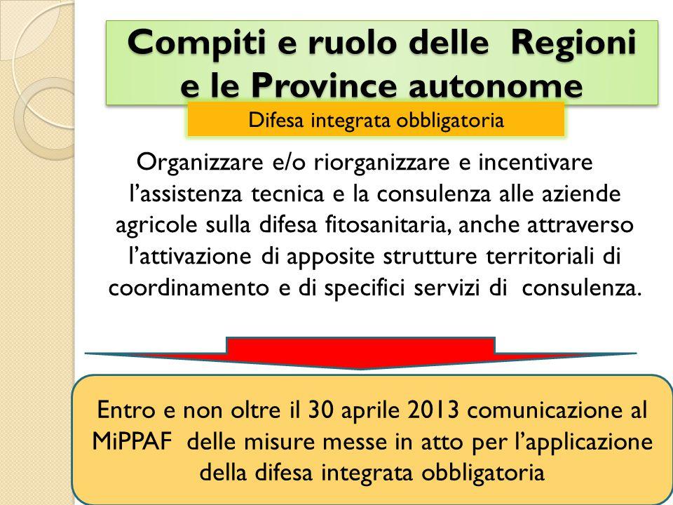 Organizzare e/o riorganizzare e incentivare l'assistenza tecnica e la consulenza alle aziende agricole sulla difesa fitosanitaria, anche attraverso l'attivazione di apposite strutture territoriali di coordinamento e di specifici servizi di consulenza.