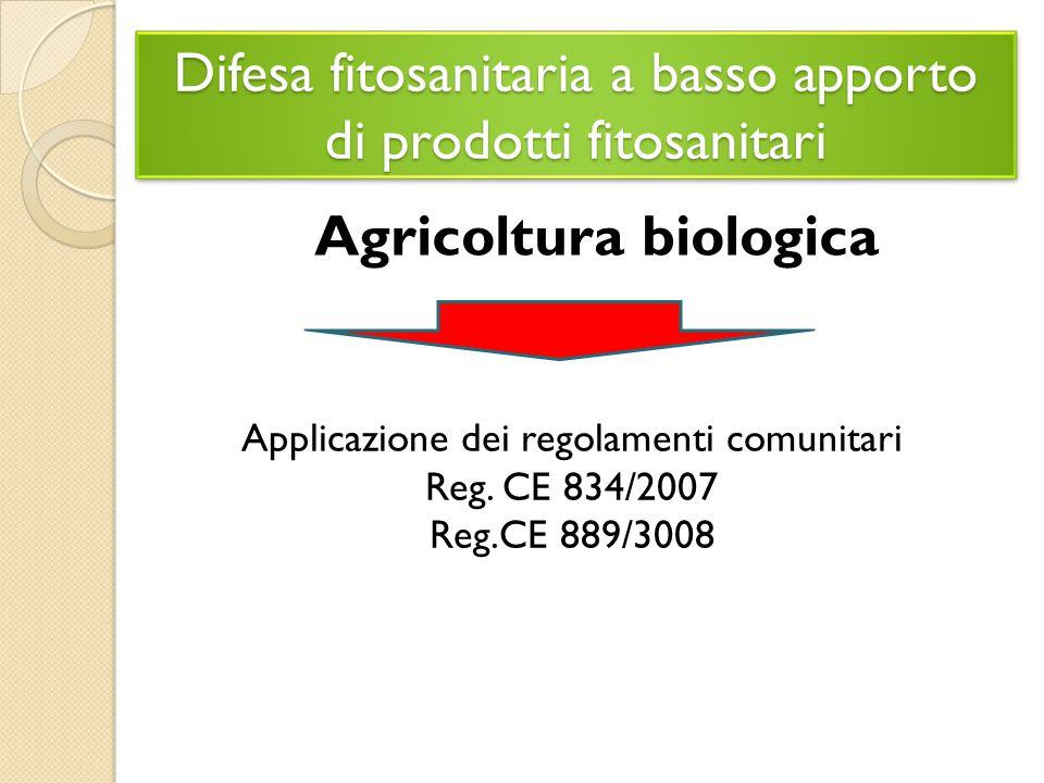 Difesa fitosanitaria a basso apporto di prodotti fitosanitari Agricoltura biologica Applicazione dei regolamenti comunitari Reg.