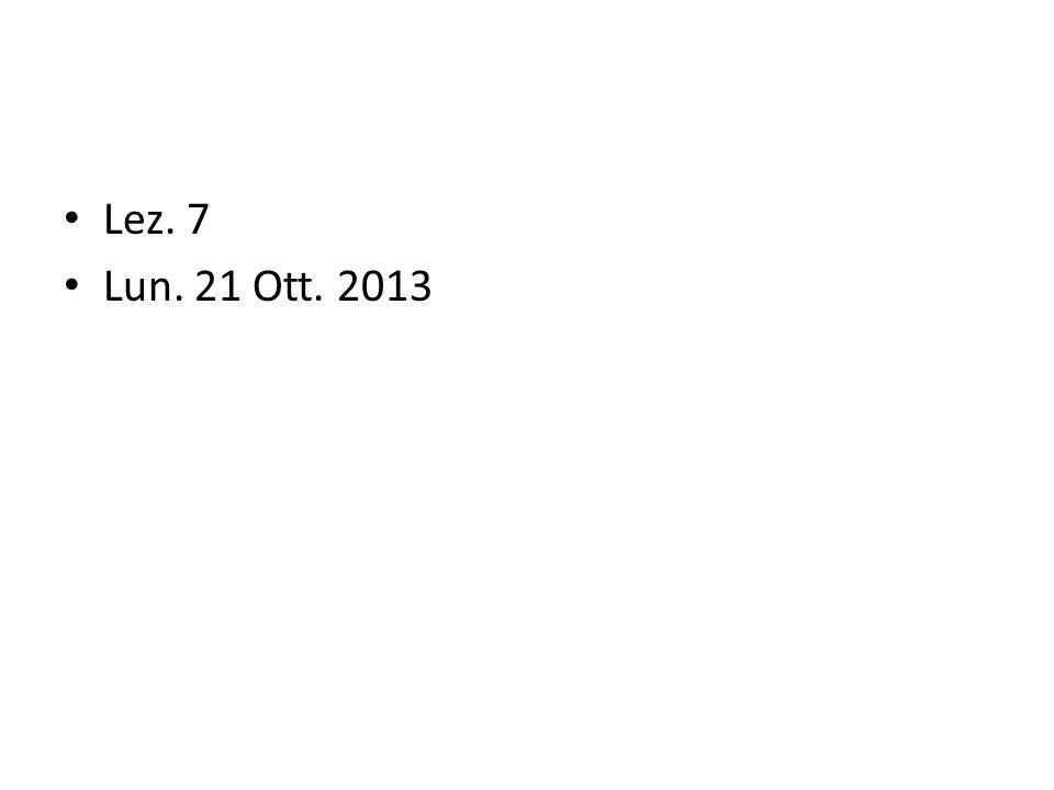Lez. 7 Lun. 21 Ott. 2013