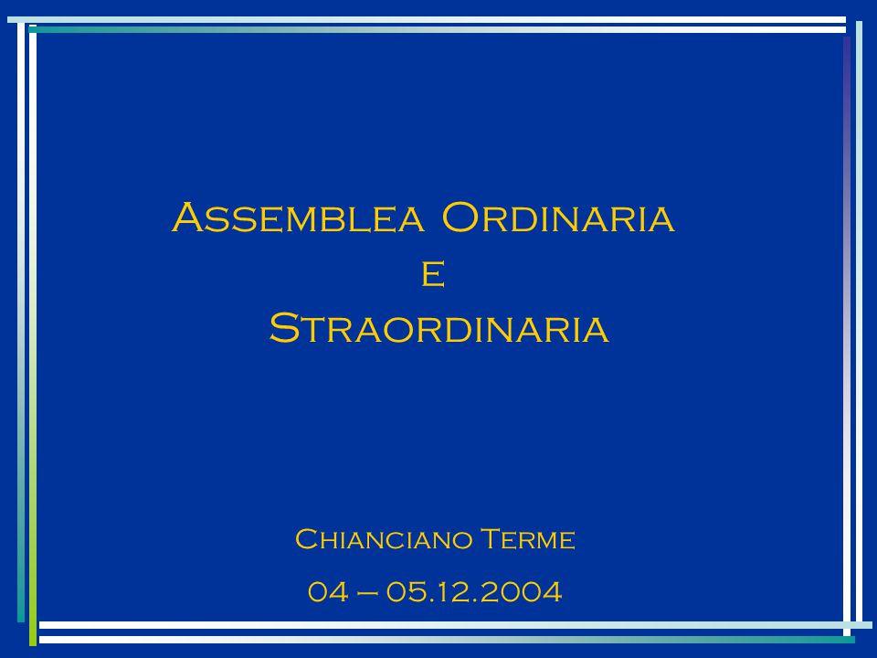 AssembleaOrdinaria e Straordinaria Chianciano Terme 04 – 05.12.2004