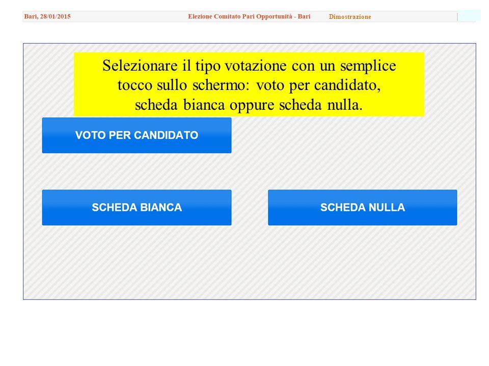I ca Selezionare il tipo votazione con un semplice tocco sullo schermo: voto per candidato, scheda bianca oppure scheda nulla.