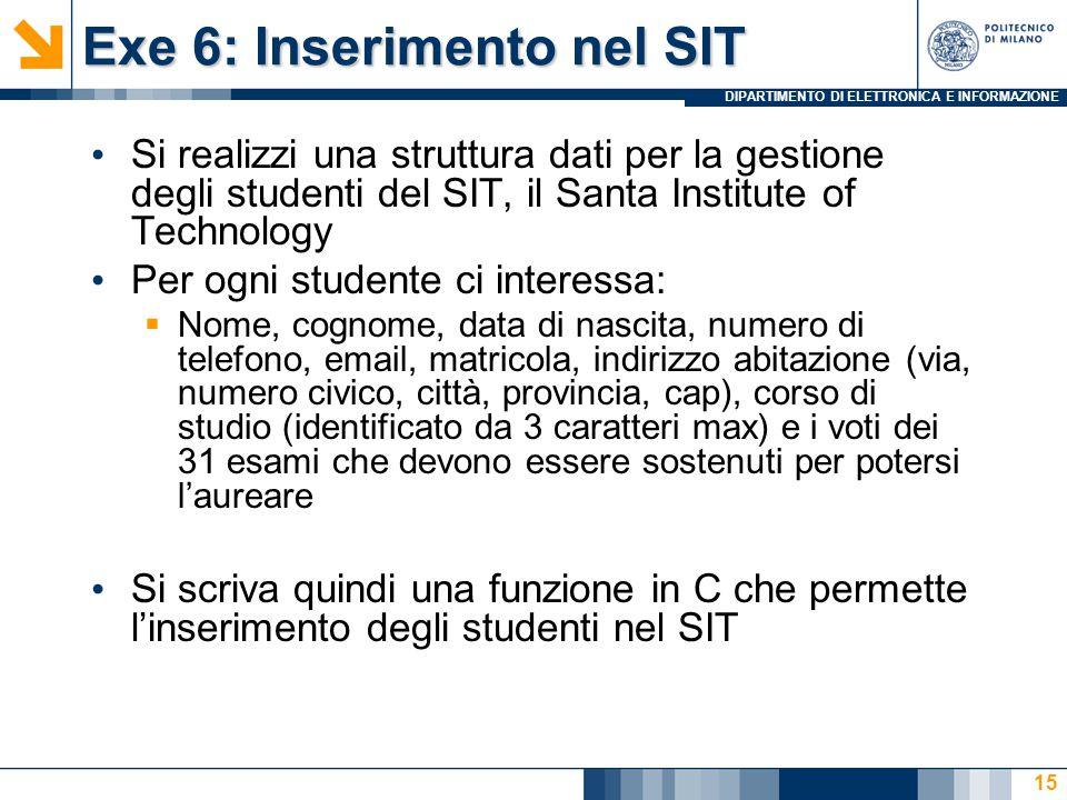 DIPARTIMENTO DI ELETTRONICA E INFORMAZIONE Exe 6: Inserimento nel SIT Si realizzi una struttura dati per la gestione degli studenti del SIT, il Santa