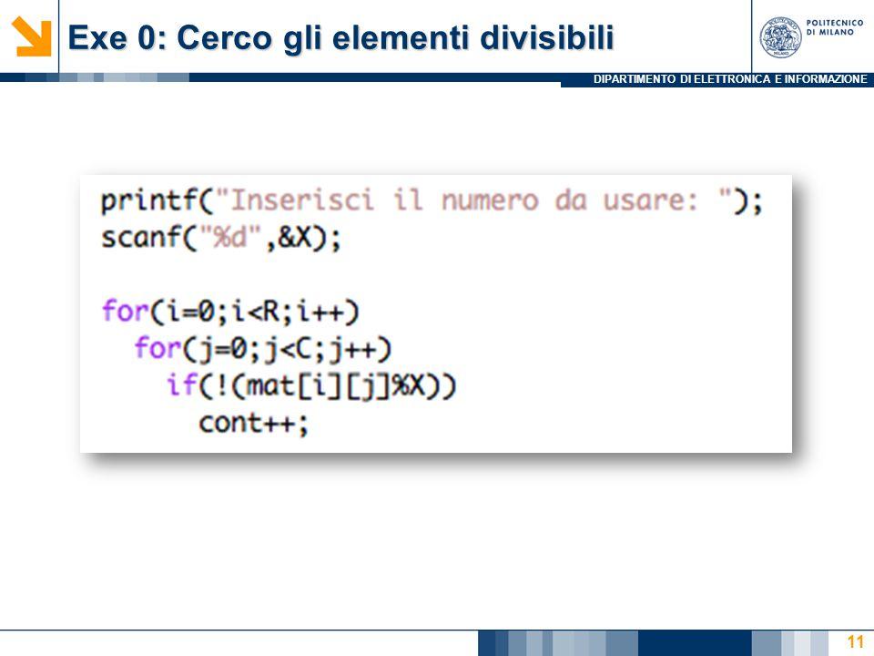 DIPARTIMENTO DI ELETTRONICA E INFORMAZIONE Exe 0: Cerco gli elementi divisibili 11