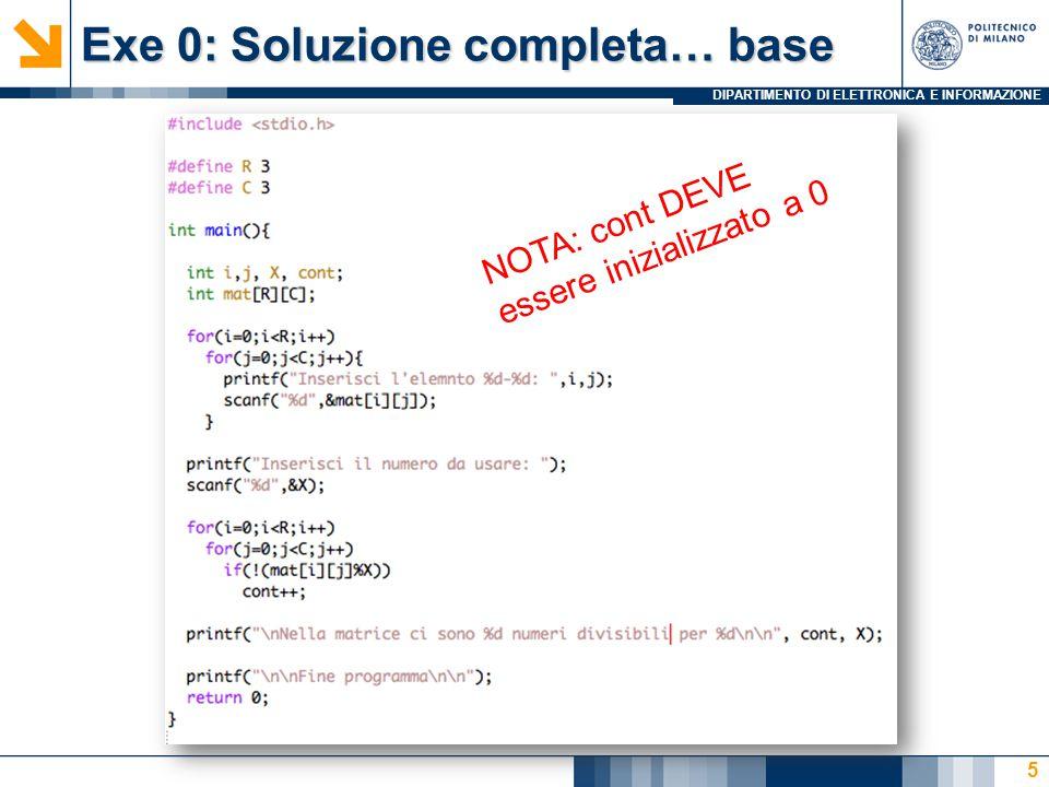 DIPARTIMENTO DI ELETTRONICA E INFORMAZIONE Exe 0: Soluzione completa… base 5 NOTA: cont DEVE essere inizializzato a 0