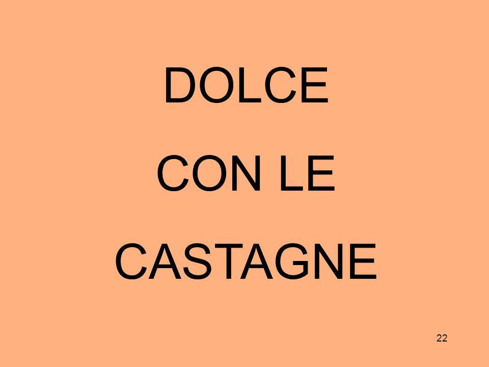 DOLCE CON LE CASTAGNE 22