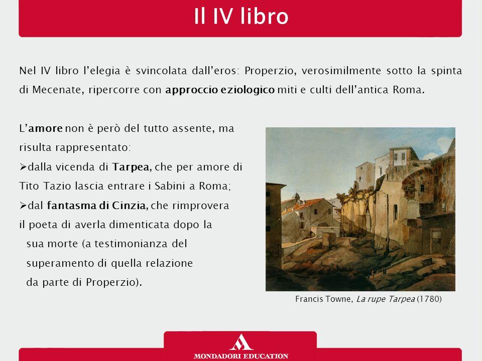 Il IV libro Nel IV libro l'elegia è svincolata dall'eros: Properzio, verosimilmente sotto la spinta di Mecenate, ripercorre con approccio eziologico m