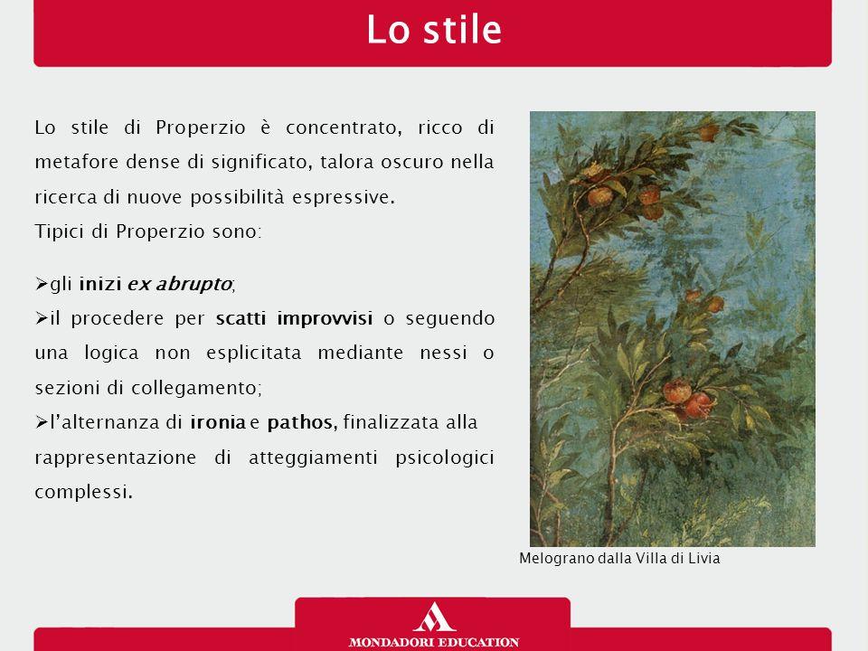 Lo stile Lo stile di Properzio è concentrato, ricco di metafore dense di significato, talora oscuro nella ricerca di nuove possibilità espressive. Tip