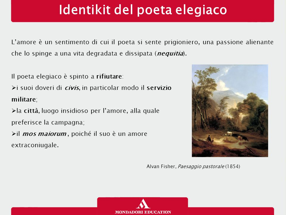 Identikit del poeta elegiaco L'amore è un sentimento di cui il poeta si sente prigioniero, una passione alienante che lo spinge a una vita degradata e
