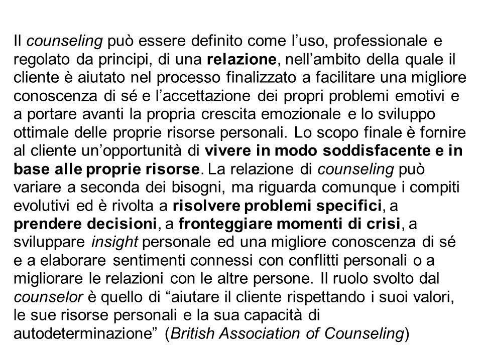 Il counseling è un modo di agire che richiede di lavorare a fianco e in collaborazione con le persone, attraverso un uso esplicito della relazione stabilita, per raggiungere un determinato cambiamento desiderato dal cliente.