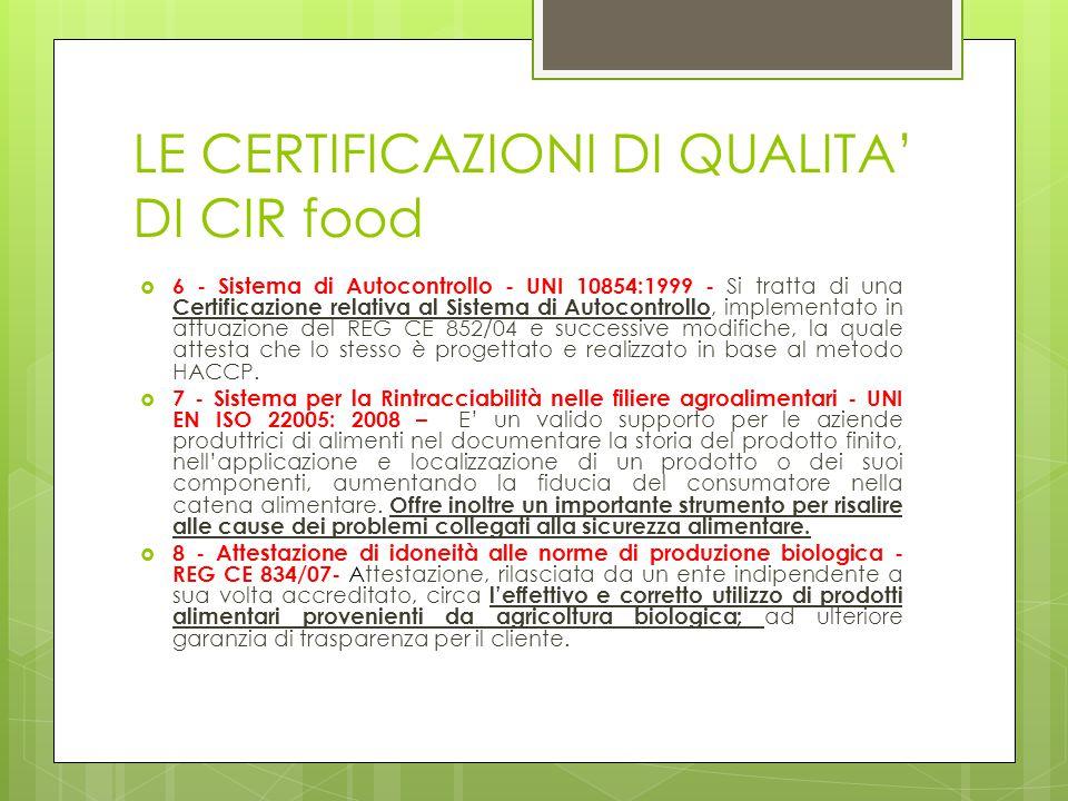  6 - Sistema di Autocontrollo - UNI 10854:1999 - Si tratta di una Certificazione relativa al Sistema di Autocontrollo, implementato in attuazione del