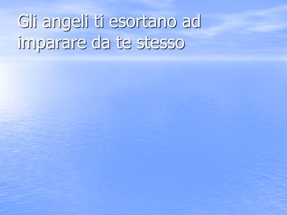 Gli angeli ti esortano ad avere forza di volontà e coraggio