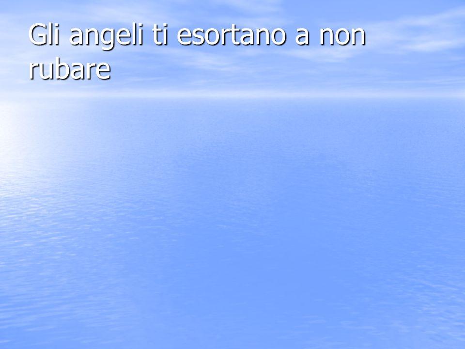 Gli angeli ti esortano alla legge del dio vivo
