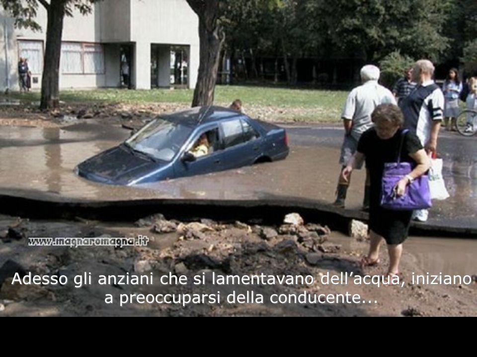 Adesso gli anziani che si lamentavano dell'acqua, iniziano a preoccuparsi della conducente...