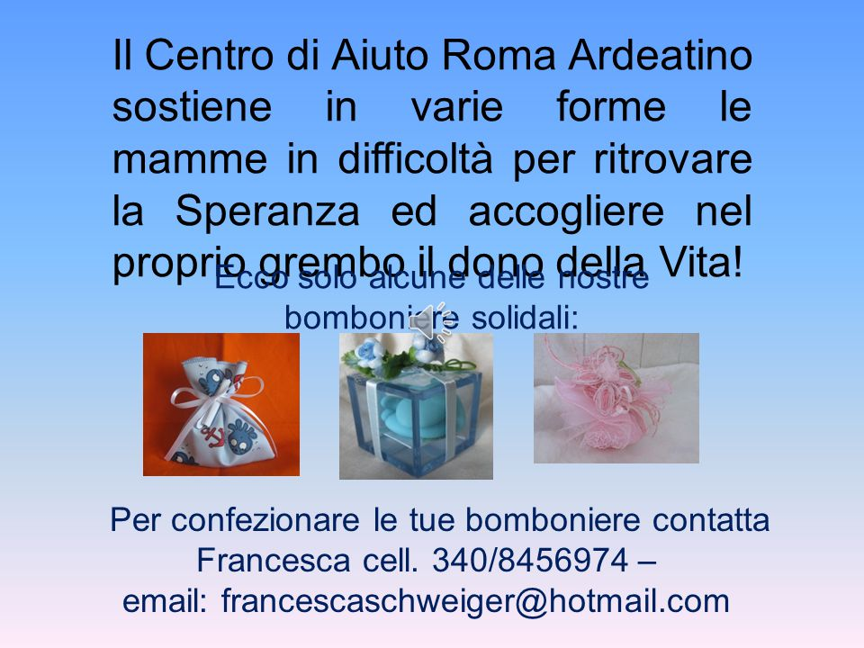 Il Centro di Aiuto Roma Ardeatino sostiene in varie forme le mamme in difficoltà per ritrovare la Speranza ed accogliere nel proprio grembo il dono della Vita.
