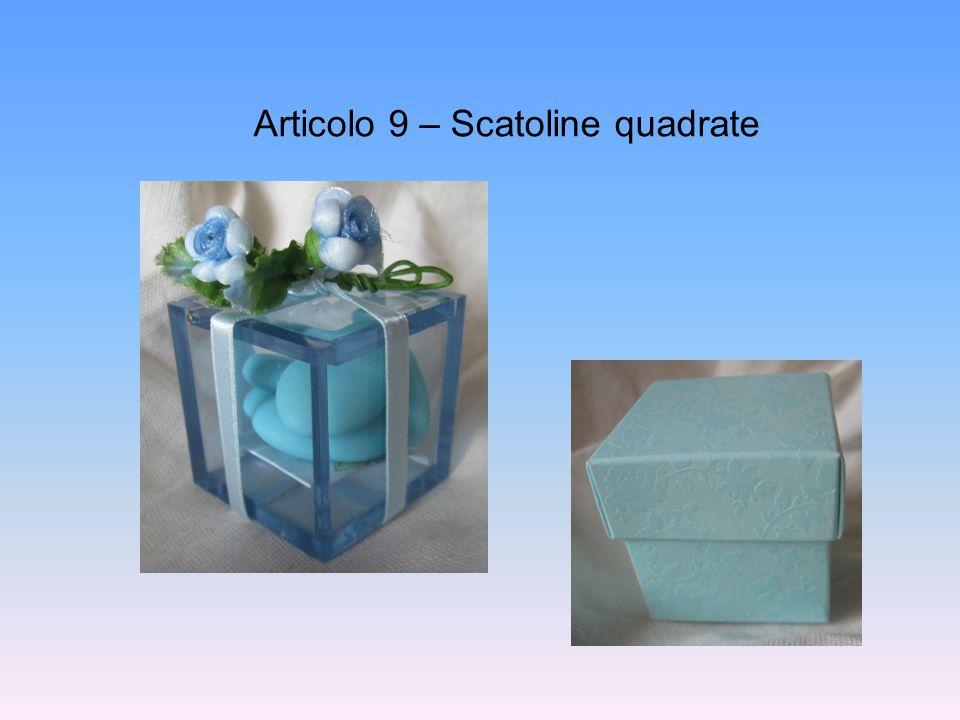 Articolo 9 – Scatoline quadrate