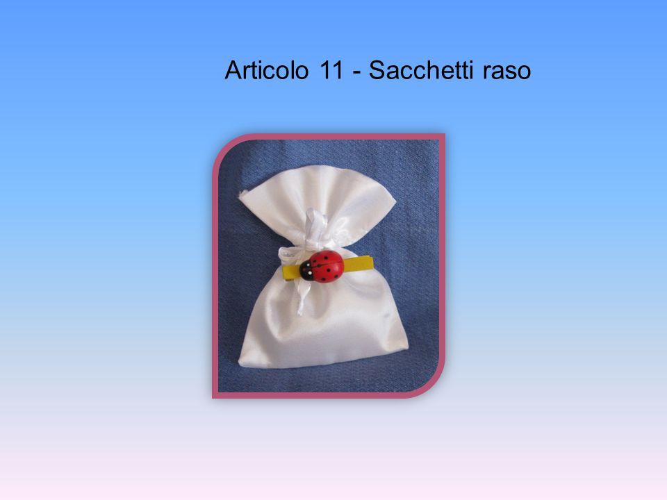 Articolo 11 - Sacchetti raso
