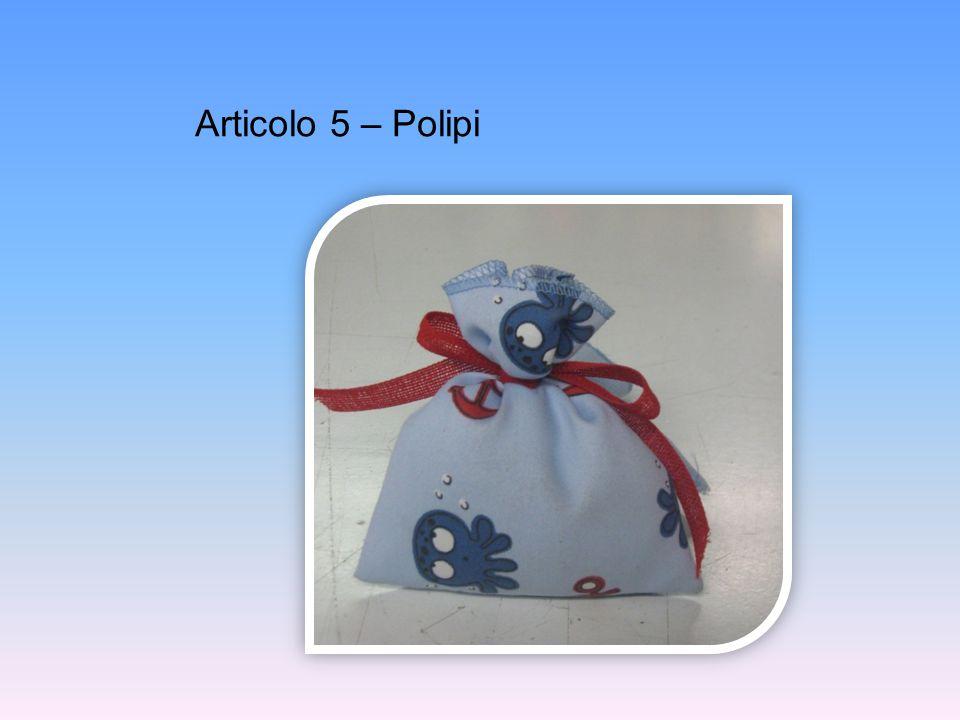 Articolo 5 – Polipi
