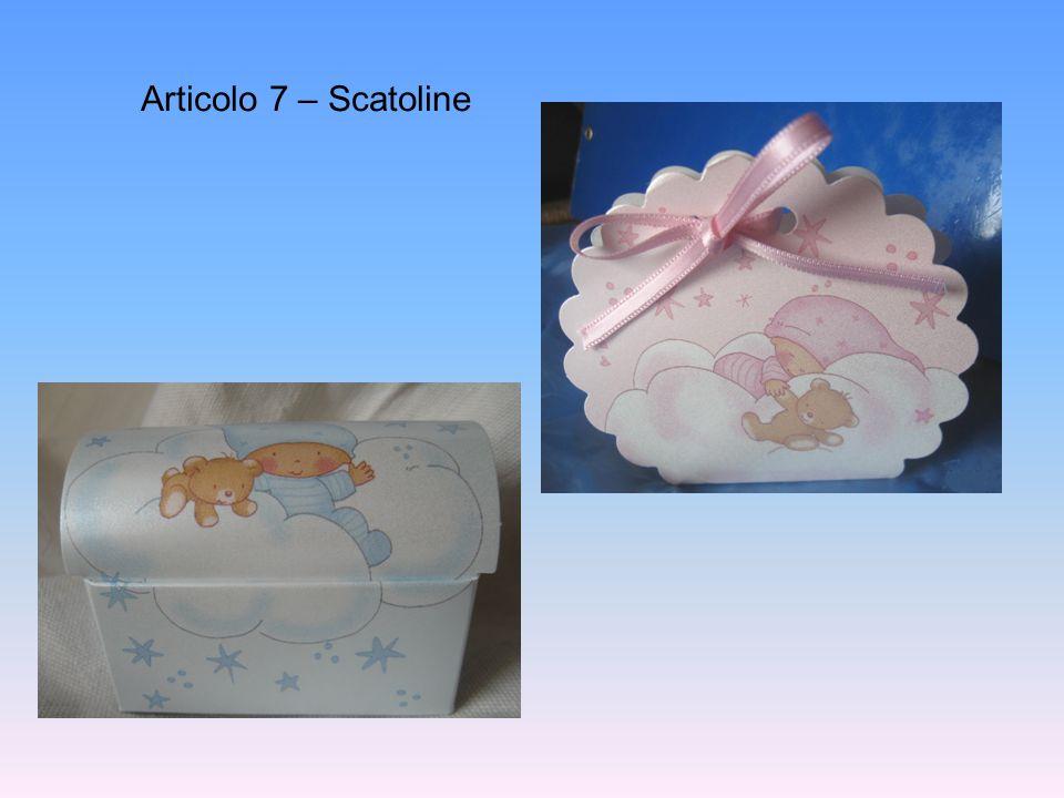 Articolo 7 – Scatoline