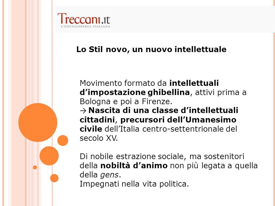 Movimento formato da intellettuali d'impostazione ghibellina, attivi prima a Bologna e poi a Firenze. → Nascita di una classe d'intellettuali cittadin