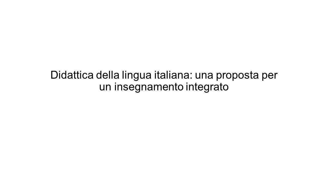 Didattica della lingua italiana: una proposta per un insegnamento integrato