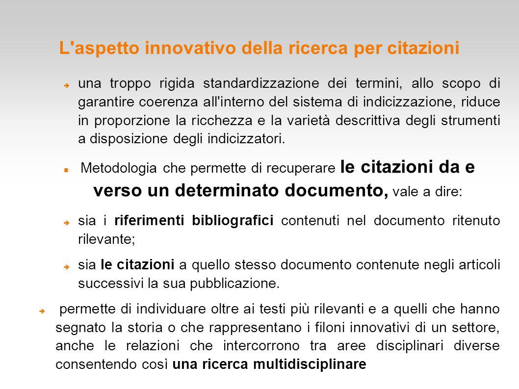 L'aspetto innovativo della ricerca per citazioni  una troppo rigida standardizzazione dei termini, allo scopo di garantire coerenza all'interno del s