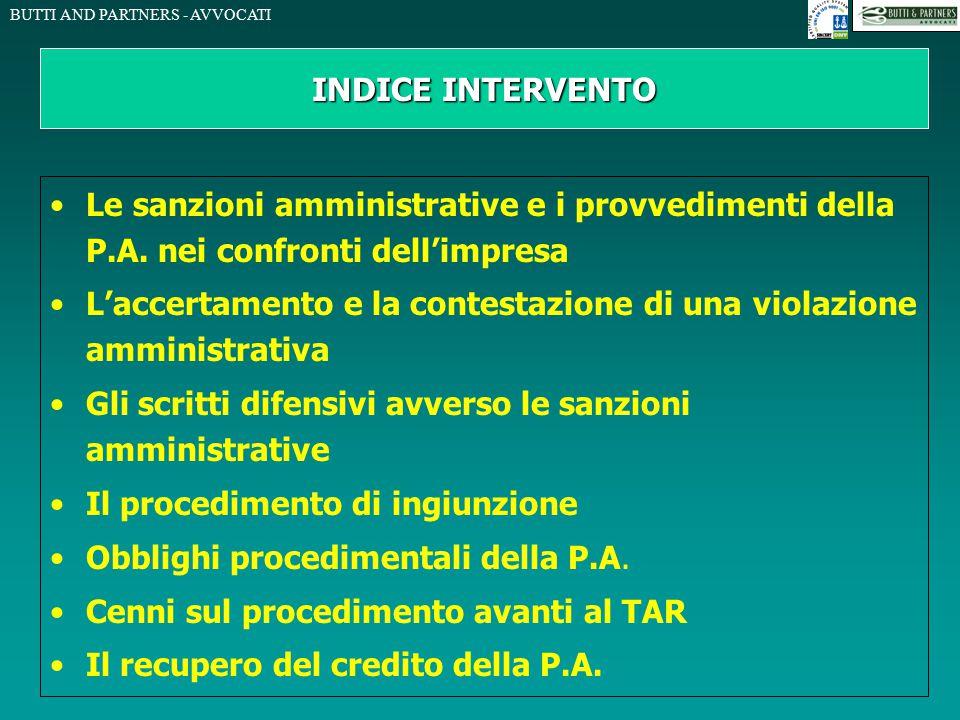 BUTTI AND PARTNERS - AVVOCATI Le sanzioni amministrative e i provvedimenti della P.A. nei confronti dell'impresa L'accertamento e la contestazione di