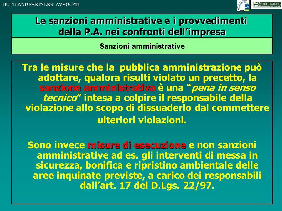 BUTTI AND PARTNERS - AVVOCATI sanzione amministrativa Tra le misure che la pubblica amministrazione può adottare, qualora risulti violato un precetto,