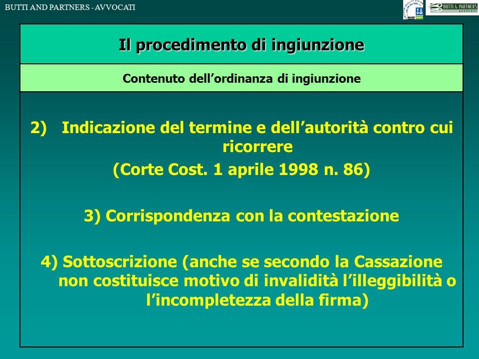 BUTTI AND PARTNERS - AVVOCATI 2)Indicazione del termine e dell'autorità contro cui ricorrere (Corte Cost. 1 aprile 1998 n. 86) 3) Corrispondenza con l