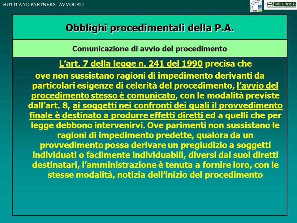 BUTTI AND PARTNERS - AVVOCATI L'art. 7 della legge n. 241 del 1990 precisa che ove non sussistano ragioni di impedimento derivanti da particolari esig