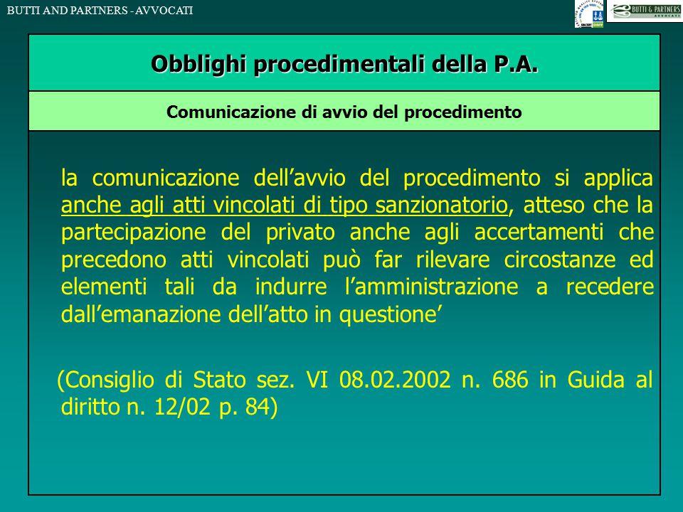 BUTTI AND PARTNERS - AVVOCATI la comunicazione dell'avvio del procedimento si applica anche agli atti vincolati di tipo sanzionatorio, atteso che la p