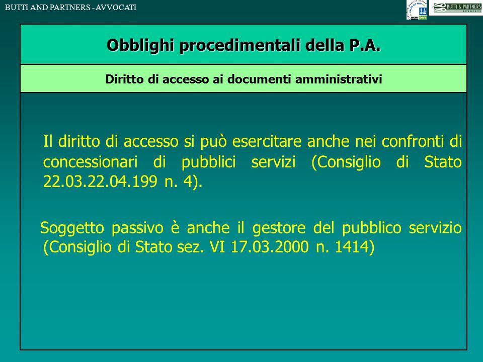 BUTTI AND PARTNERS - AVVOCATI Il diritto di accesso si può esercitare anche nei confronti di concessionari di pubblici servizi (Consiglio di Stato 22.