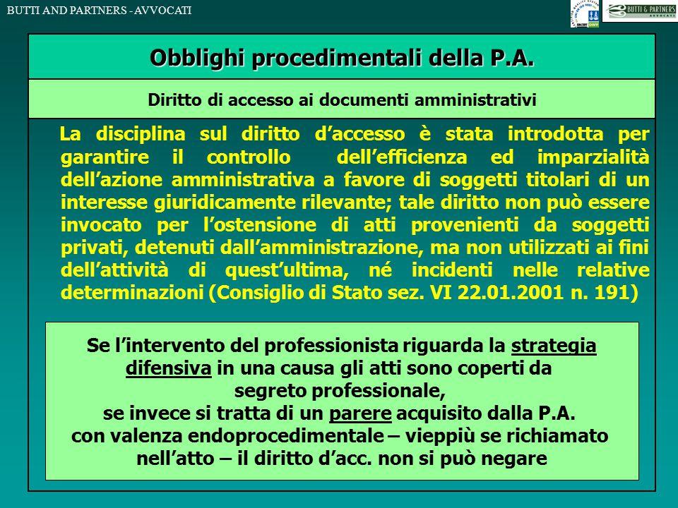 BUTTI AND PARTNERS - AVVOCATI La disciplina sul diritto d'accesso è stata introdotta per garantire il controllo dell'efficienza ed imparzialità dell'a