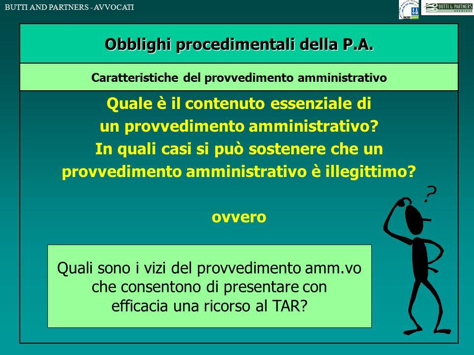 BUTTI AND PARTNERS - AVVOCATI Quale è il contenuto essenziale di un provvedimento amministrativo? In quali casi si può sostenere che un provvedimento