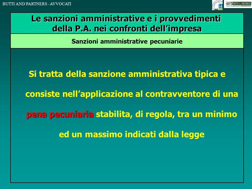 BUTTI AND PARTNERS - AVVOCATI pena pecuniaria Si tratta della sanzione amministrativa tipica e consiste nell'applicazione al contravventore di una pen