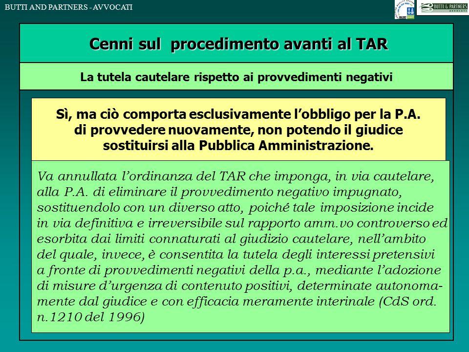 BUTTI AND PARTNERS - AVVOCATI Cenni sul procedimento avanti al TAR Cenni sul procedimento avanti al TAR La tutela cautelare rispetto ai provvedimenti