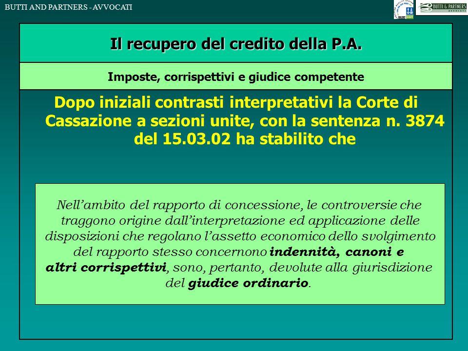 BUTTI AND PARTNERS - AVVOCATI Dopo iniziali contrasti interpretativi la Corte di Cassazione a sezioni unite, con la sentenza n. 3874 del 15.03.02 ha s