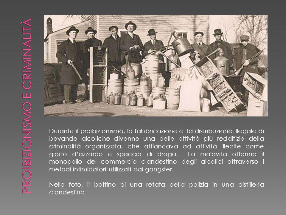 Durante il proibizionismo, la fabbricazione e la distribuzione illegale di bevande alcoliche divenne una delle attività più redditizie della criminali