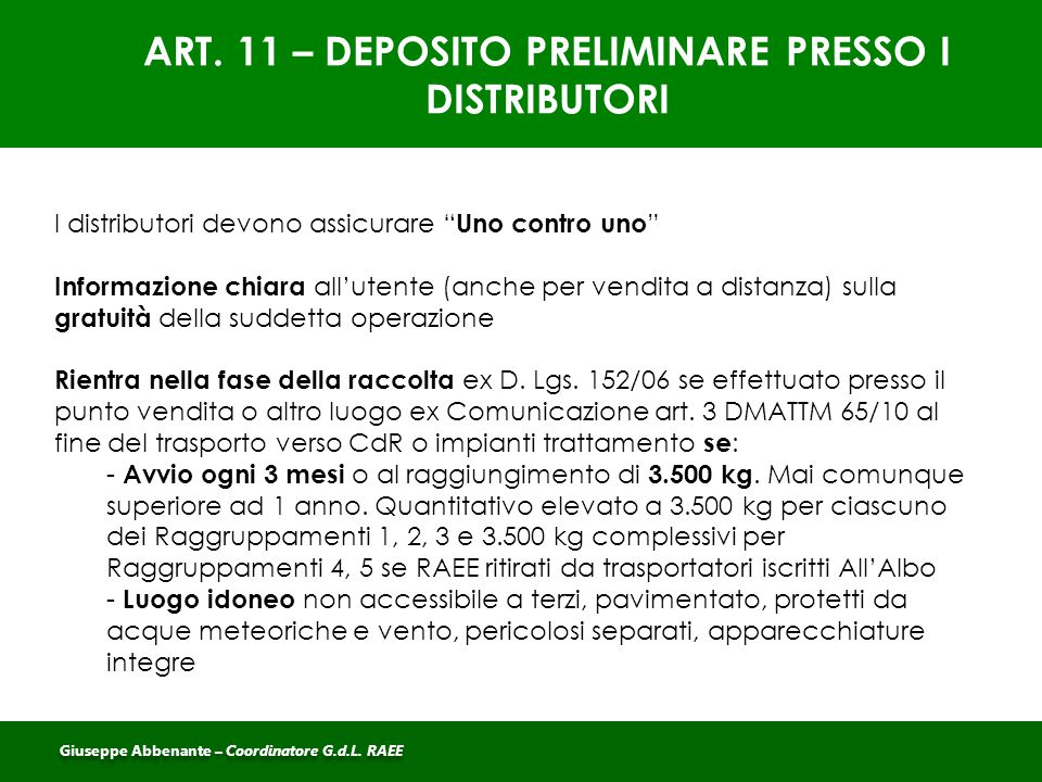 """ART. 11 – DEPOSITO PRELIMINARE PRESSO I DISTRIBUTORI I distributori devono assicurare """" Uno contro uno """" Informazione chiara all'utente (anche per ven"""