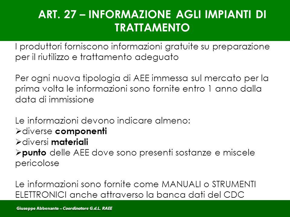 ART. 27 – INFORMAZIONE AGLI IMPIANTI DI TRATTAMENTO I produttori forniscono informazioni gratuite su preparazione per il riutilizzo e trattamento adeg