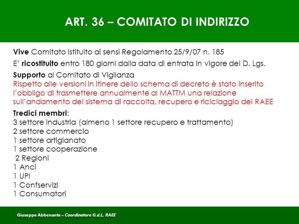 ART. 36 – COMITATO DI INDIRIZZO Vive Comitato istituito ai sensi Regolamento 25/9/07 n. 185 E' ricostituito entro 180 giorni dalla data di entrata in