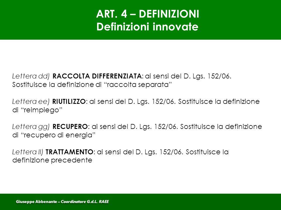 """Lettera dd) RACCOLTA DIFFERENZIATA : ai sensi del D. Lgs. 152/06. Sostituisce la definizione di """"raccolta separata"""" Lettera ee) RIUTILIZZO : ai sensi"""