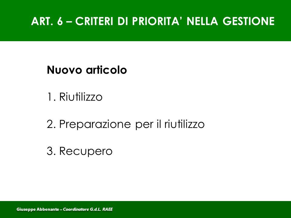 ART.7 – PREPARAZIONE PER IL RIUTILIZZO Nuovo articolo Ai sensi del D.