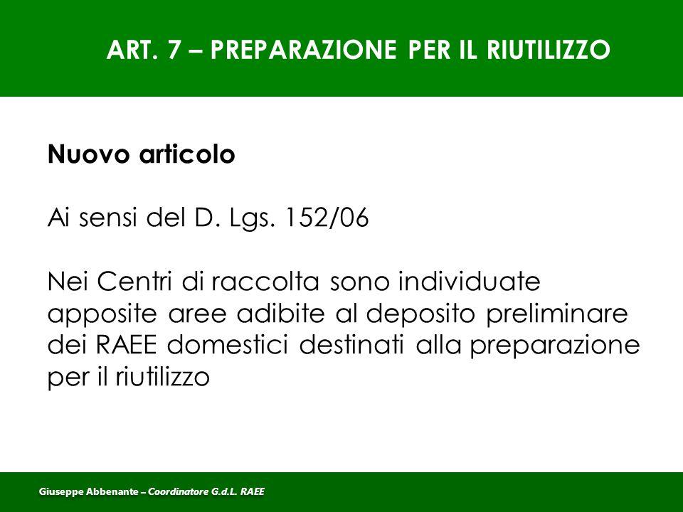ART. 7 – PREPARAZIONE PER IL RIUTILIZZO Nuovo articolo Ai sensi del D. Lgs. 152/06 Nei Centri di raccolta sono individuate apposite aree adibite al de