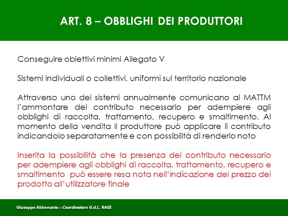 ART. 8 – OBBLIGHI DEI PRODUTTORI Conseguire obiettivi minimi Allegato V Sistemi individuali o collettivi, uniformi sul territorio nazionale Attraverso