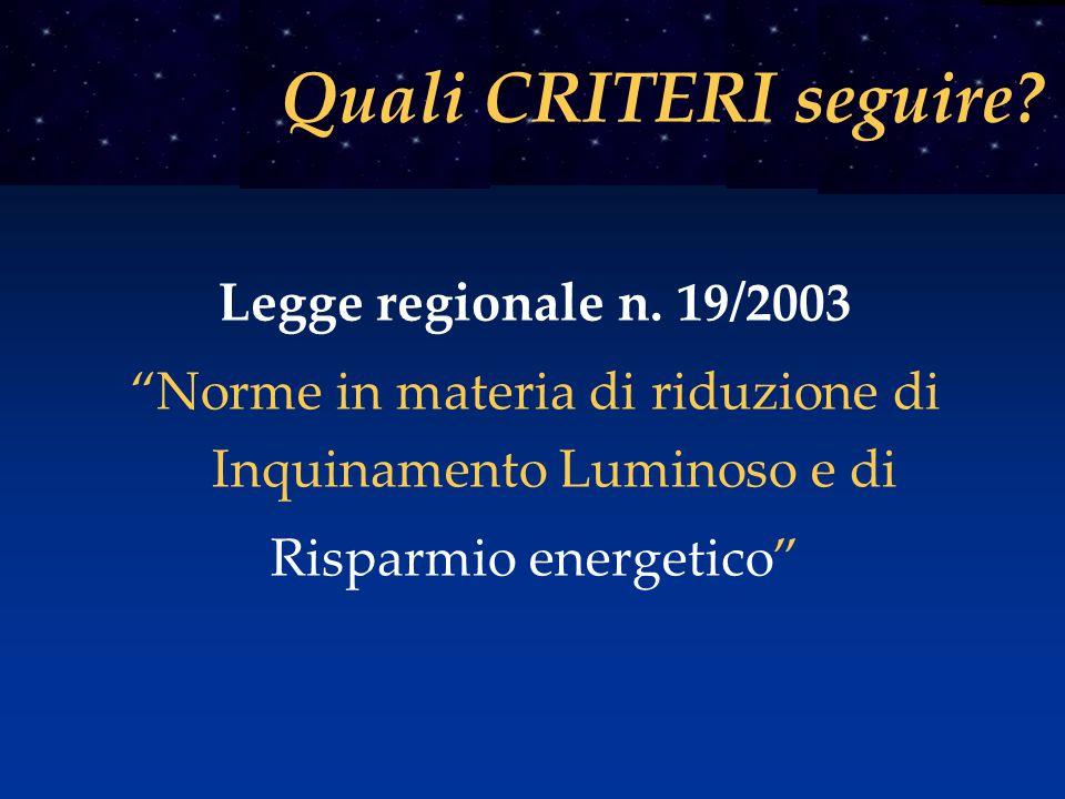 """Legge regionale n. 19/2003 """"Norme in materia di riduzione di Inquinamento Luminoso e di Risparmio energetico"""" Quali CRITERI seguire?"""
