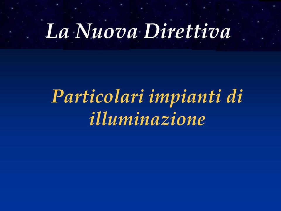 La Nuova Direttiva Particolari impianti di illuminazione