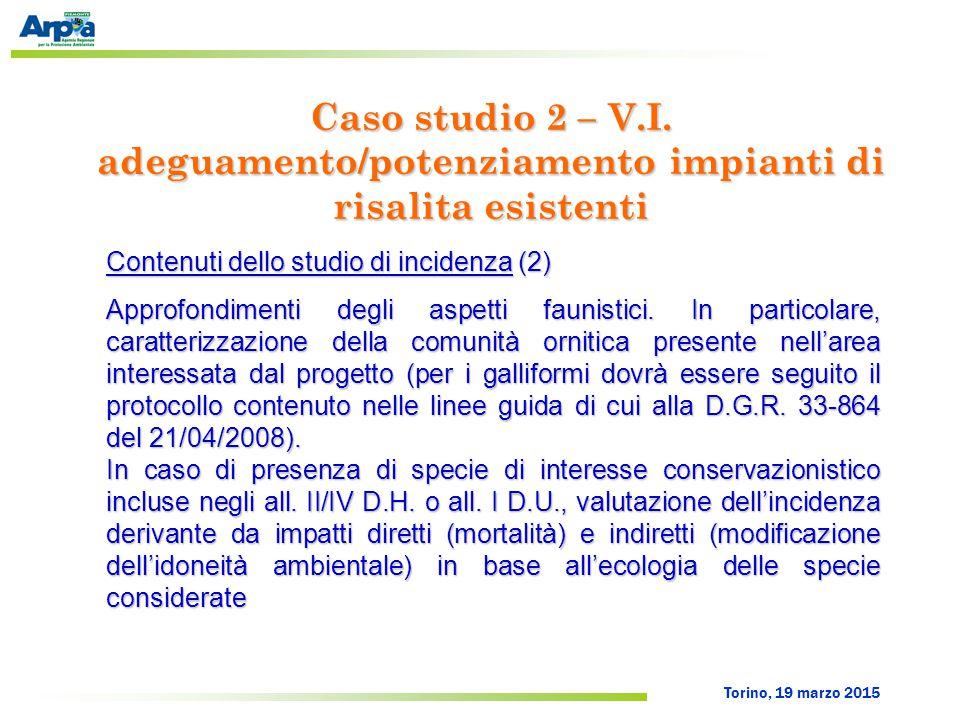 Torino, 19 marzo 2015 Contenuti dello studio di incidenza (2) Approfondimenti degli aspetti faunistici. In particolare, caratterizzazione della comuni