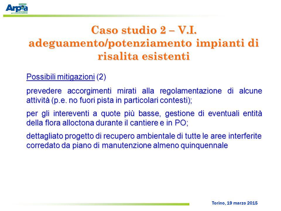 Torino, 19 marzo 2015 Possibili mitigazioni (2) prevedere accorgimenti mirati alla regolamentazione di alcune attività (p.e. no fuori pista in partico