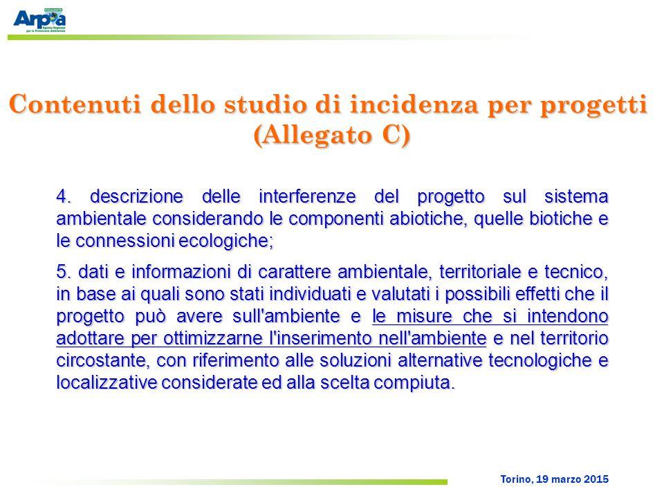 Torino, 19 marzo 2015 Contenuti dello studio di incidenza per progetti (Allegato C) 4.