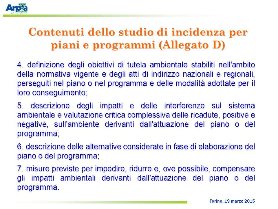 Torino, 19 marzo 2015 Contenuti dello studio di incidenza per piani e programmi (Allegato D) 4.